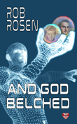 Enter to Win And God Belched autographed paperback by Rob Rosen!