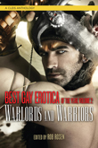 Enter to win Best Gay Erotica of the Year Volume 2: Warlords and Warriors autographed paperback by Rob Rosen!