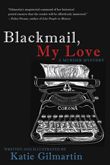 Win Blackmail, My Love: A Murder Mystery from Cleis Press!