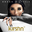 Enter for a chance to win Break A Little download from Kirstin Maldonado!