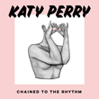 Chained to the Rhythm from Katy Perry ft. Skip Marley