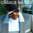 Good Time from Charlie Wilson ft. Pitbull