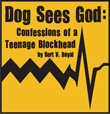 Dog Sees God: Confessions of a Teenage Blockhead at Ashtabula Arts Center Aug 11-13