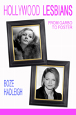 Enter to win Hollywood Lesbians: From Garbo to Foster by Boze Hadleigh from Riverdale Ave Books!