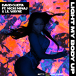 Enter to win LIGHT MY BODY UP from David Guetta feat. Nicki Minaj and Lil Wayne!