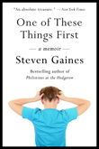 One of These Things First by Steven Gaines