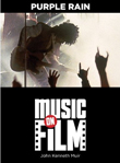 Win Purple Rain: Music on Film by John Kenneth Muir from Limelight Editions