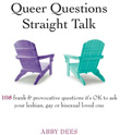 Win Queer Questions Straight Talk by Abby Dees