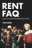 Enter to win Rent FAQ: All That's Left to Know About Broadway's Blaze of Glory