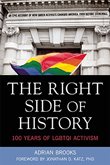 Win The Right Side of History: 100 Years of LGBTQ Activism from Cleis Press!
