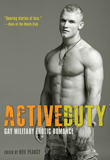 Win Active Duty: Gay Military Erotic Romance edited by Neil Plakcy from Cleis Press!