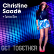 Enter to win Get Together (Ft. Twisted Dee) and remix EP by Christine Saade!