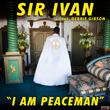 Sir Ivan 'I Am Peaceman'