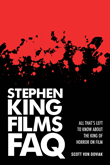 Win Stephen King Films FAQ by Scott Von Doviak from Applause Books