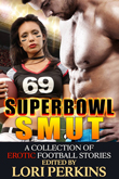 Win Super Bowl Smut - A Collection of Erotic Football Stories from Riverdale Ave Books!