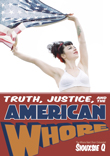 Enter to win Truth, Justice, and the American Whore by Siouxsie Q!