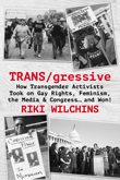 Enter to win a digital download of TRANS/gressive by Riki Wilchins from Riverdale Ave Books!