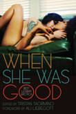 Win When She Was Good: Best Lesbian Erotica from Cleis Press!